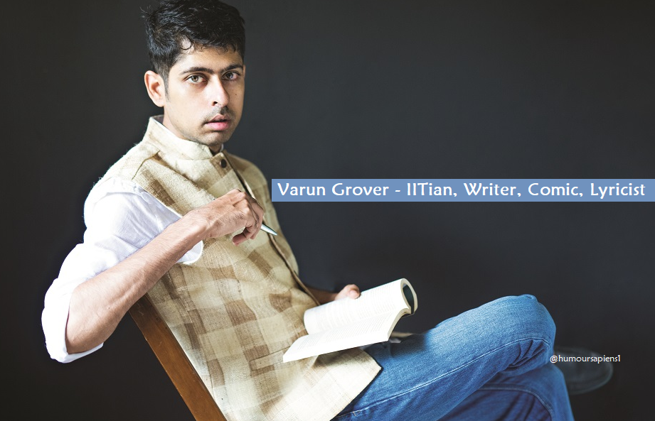 Varun Grover – lyricist, comedian, writer who knows content is the king